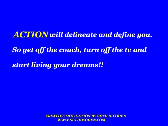 Action Will Define You