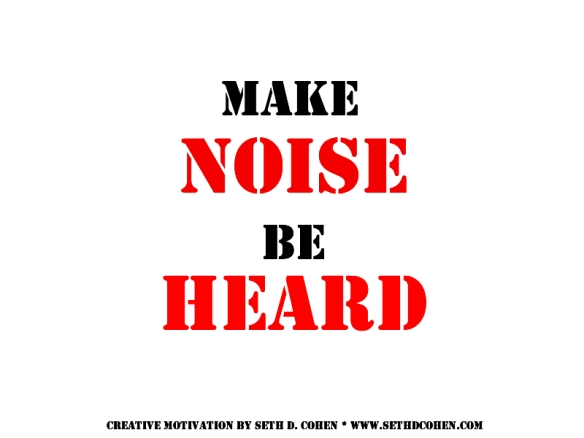 Make Noise Be Heard by Seth D. Cohen for Stop.Breathe.Action
